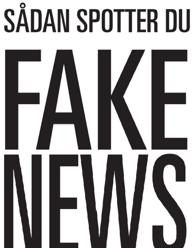 Fake News - tro ikke på det