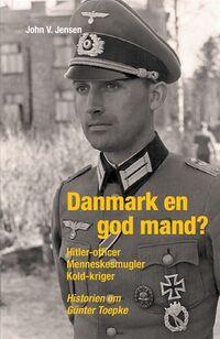 Günter Toepke - Danmark en god mand