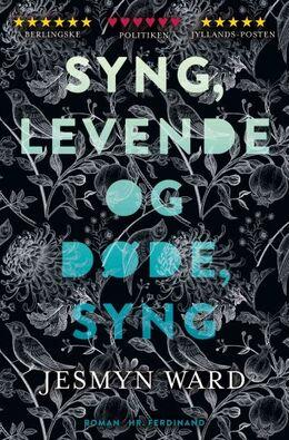 Jesmyn Ward: Syng, levende og døde, syng : roman